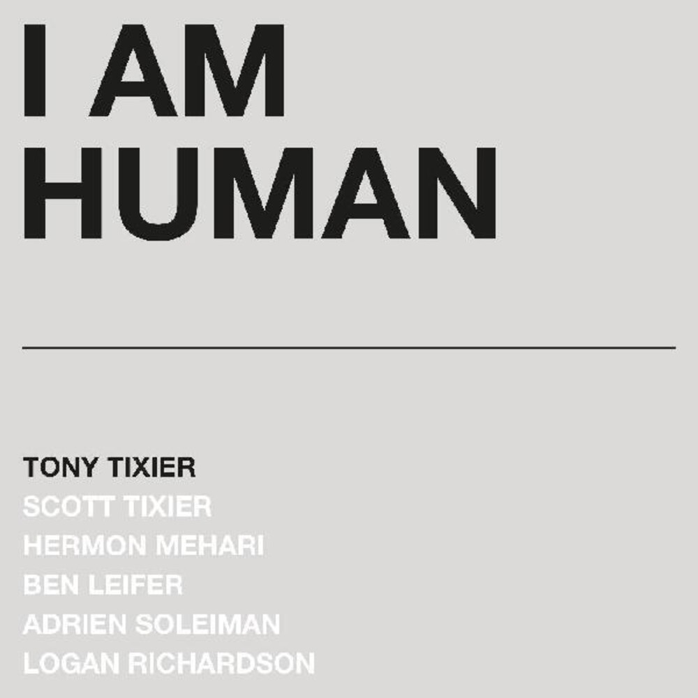 Tony Tixier - I Am Human [Silver LP]