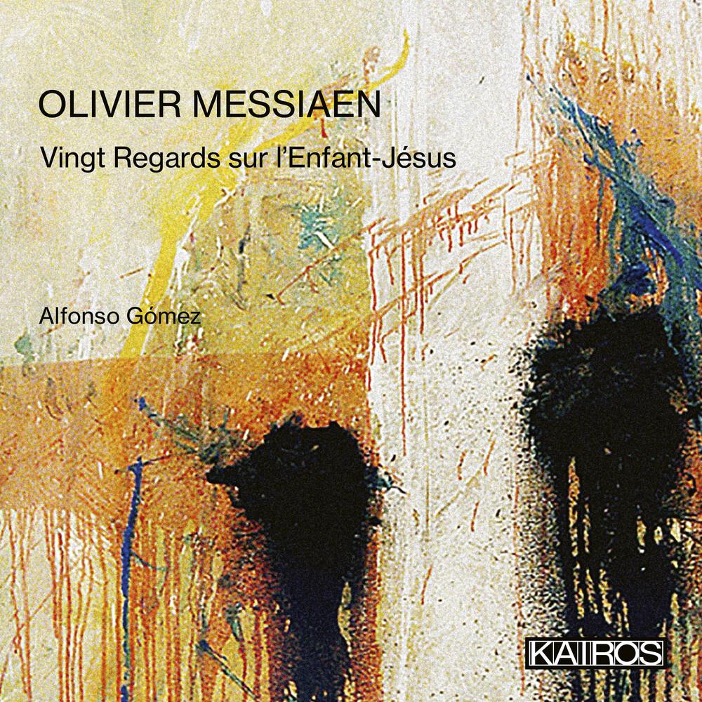 Alfonso Gomez - Olivier Messiaen: Vingt Regards Sur L'enfant