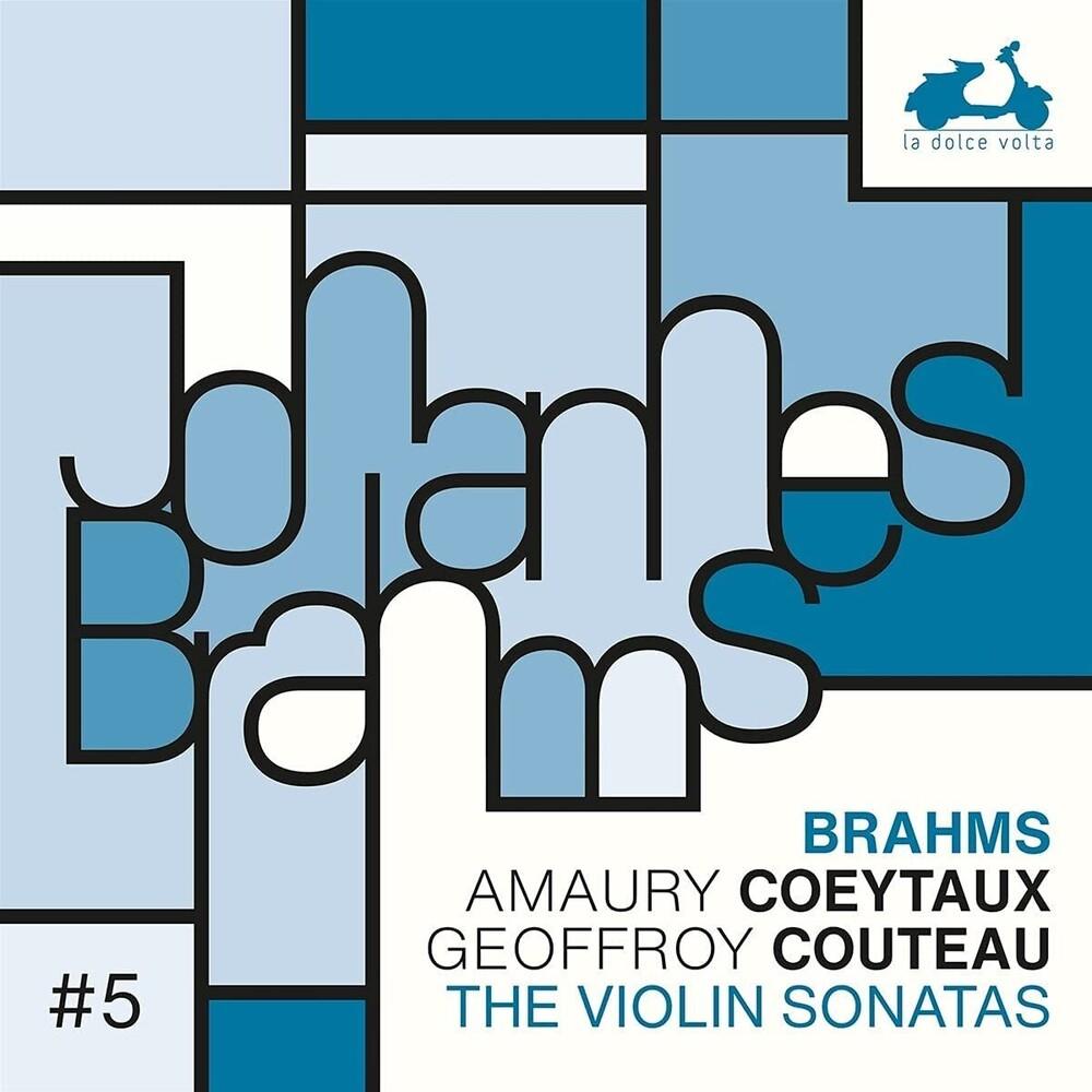 Amaury Coeytaux  / Couteau,Geoffroy - Brahms: The 3 Violin Sonatas