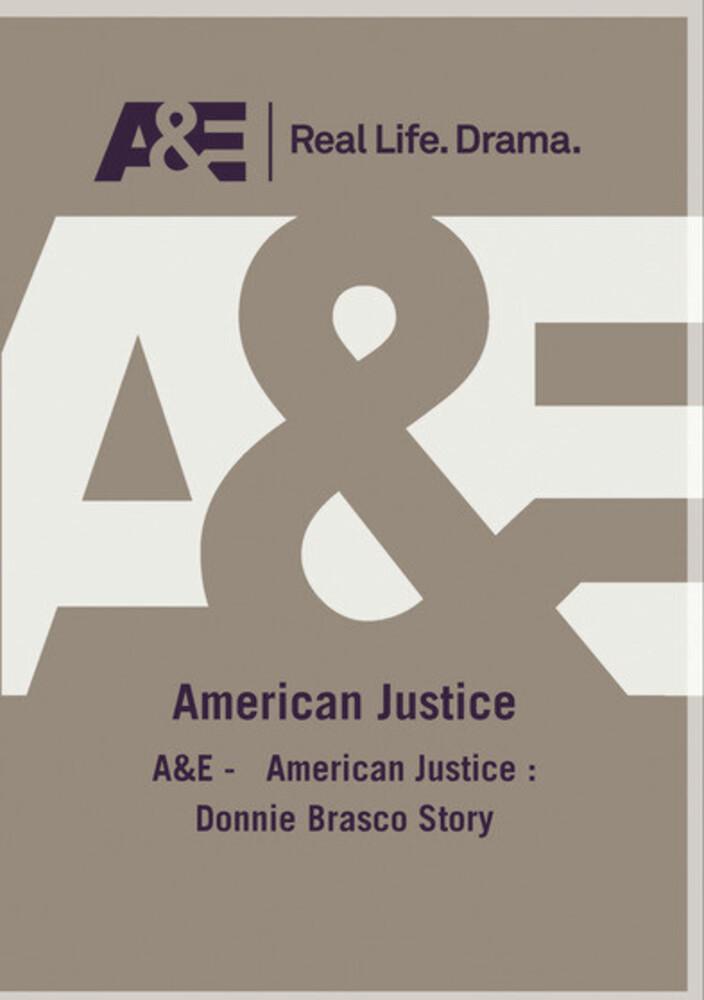 A&E - American Justice: Donnie Brasco Story - A&E - American Justice: Donnie Brasco Story