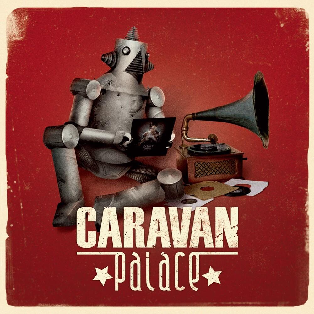 Caravan Palace - Caravan Palace