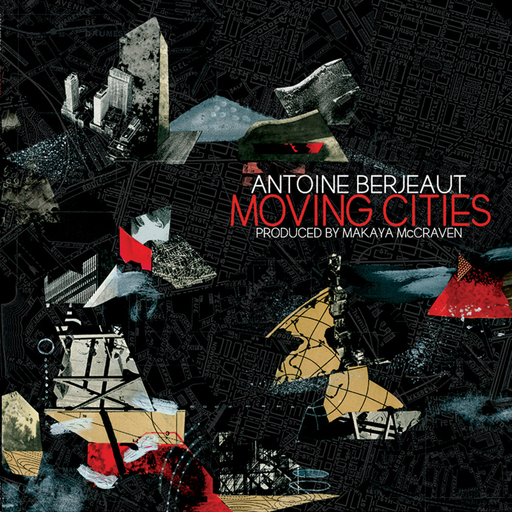 Antoine Berjeaut - Moving Cities Produced By Makaya Mccraven