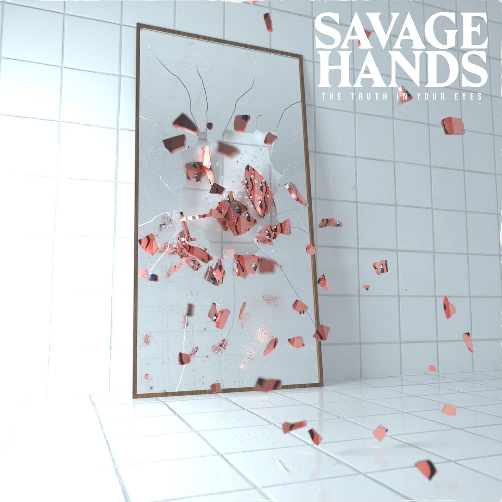 Savage Hands - Truth In Your Eyes