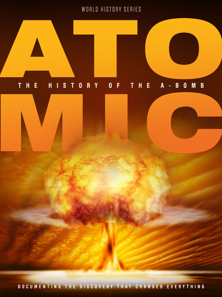 - Atomic: History Of The A-Bomb