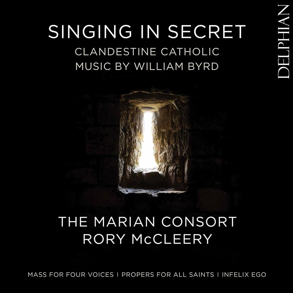 Byrd / Marian Consort / Mccleery - Singing in Secret