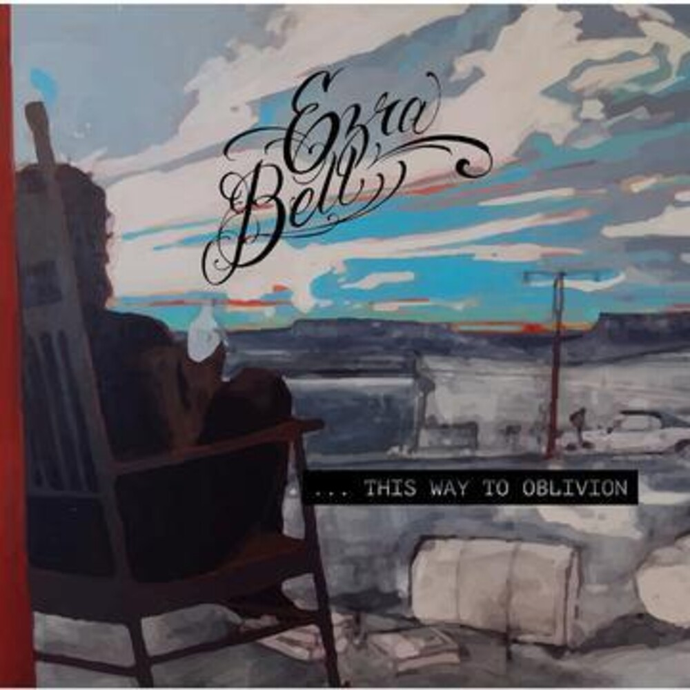 Ezra Bell - Way To Oblivion