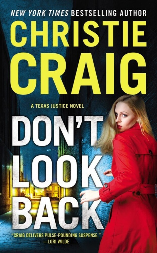 Craig, Christie - Don't Look Back: A Texas Justice Novel