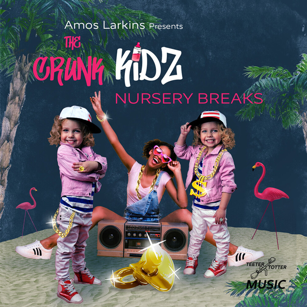 Crunk Kidz - Amos Larkins Presents Nursery Breaks (Ep) (Mod)