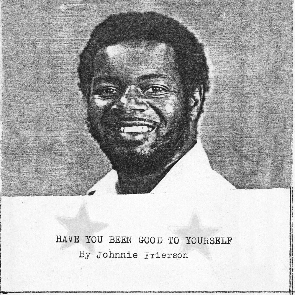 Johnnie Frierson - Have You Been Good To Yourself (Clear Vinyl)