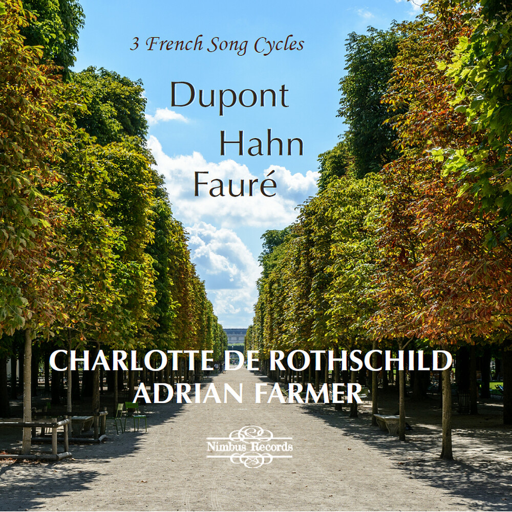 Dupont / Rothschild / Farmer - 3 French Song Cycles