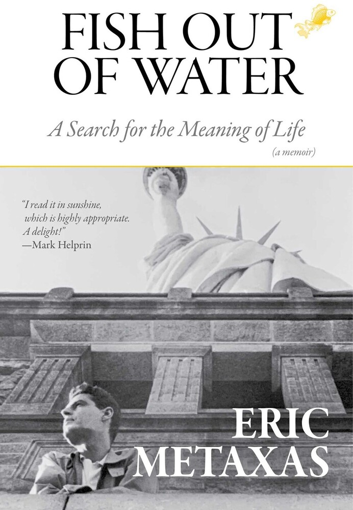 Metaxas, Eric - Fish Out of Water: A Search for the Meaning of Life