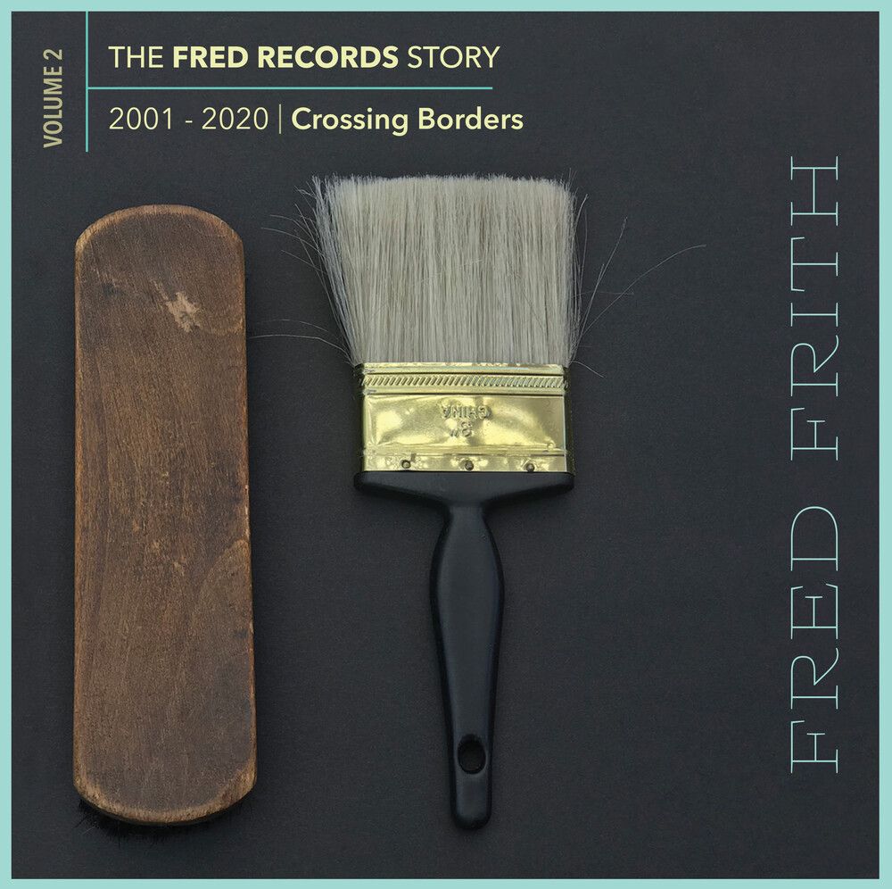 Fred Frith - Crossing Borders (Volume 2 Of The Fred Records)