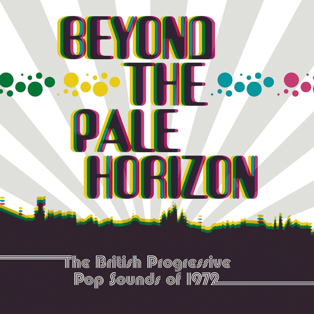 Beyond The Pale Horizon: British Progressive Pop - Beyond The Pale Horizon: British Progressive Pop