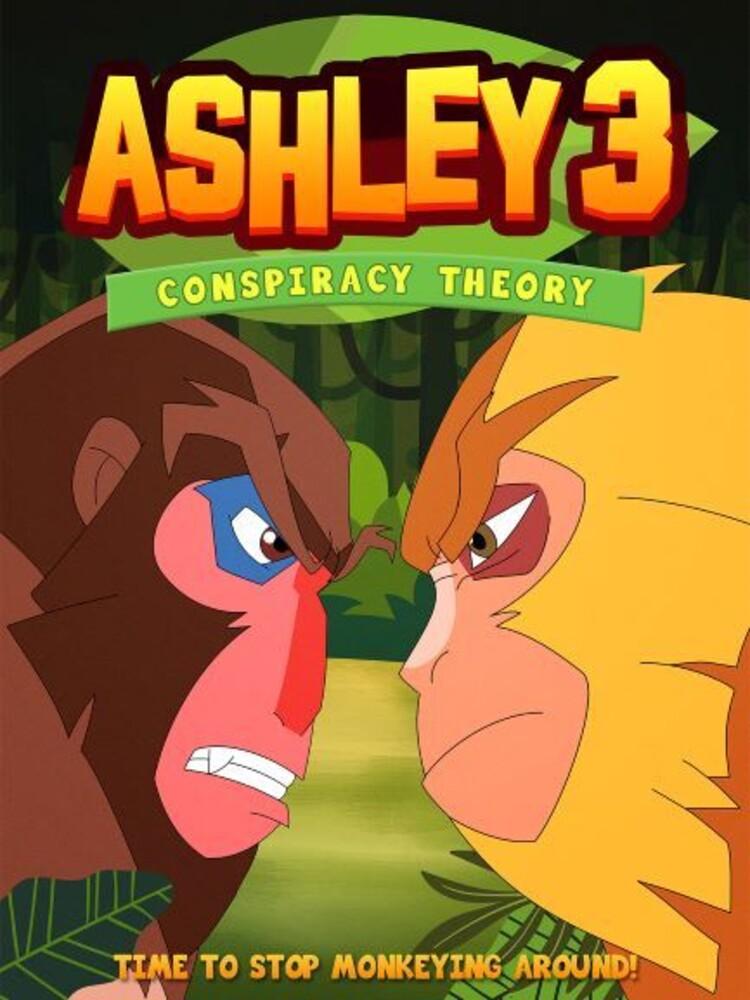 - Ashley 3: Conspiracy Theory