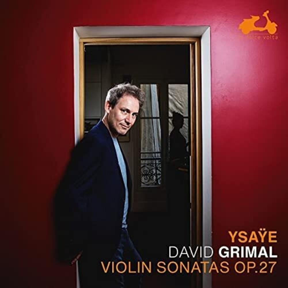 David Grimal - Ysaye: Six Sonatas For Solo Violin Op.27