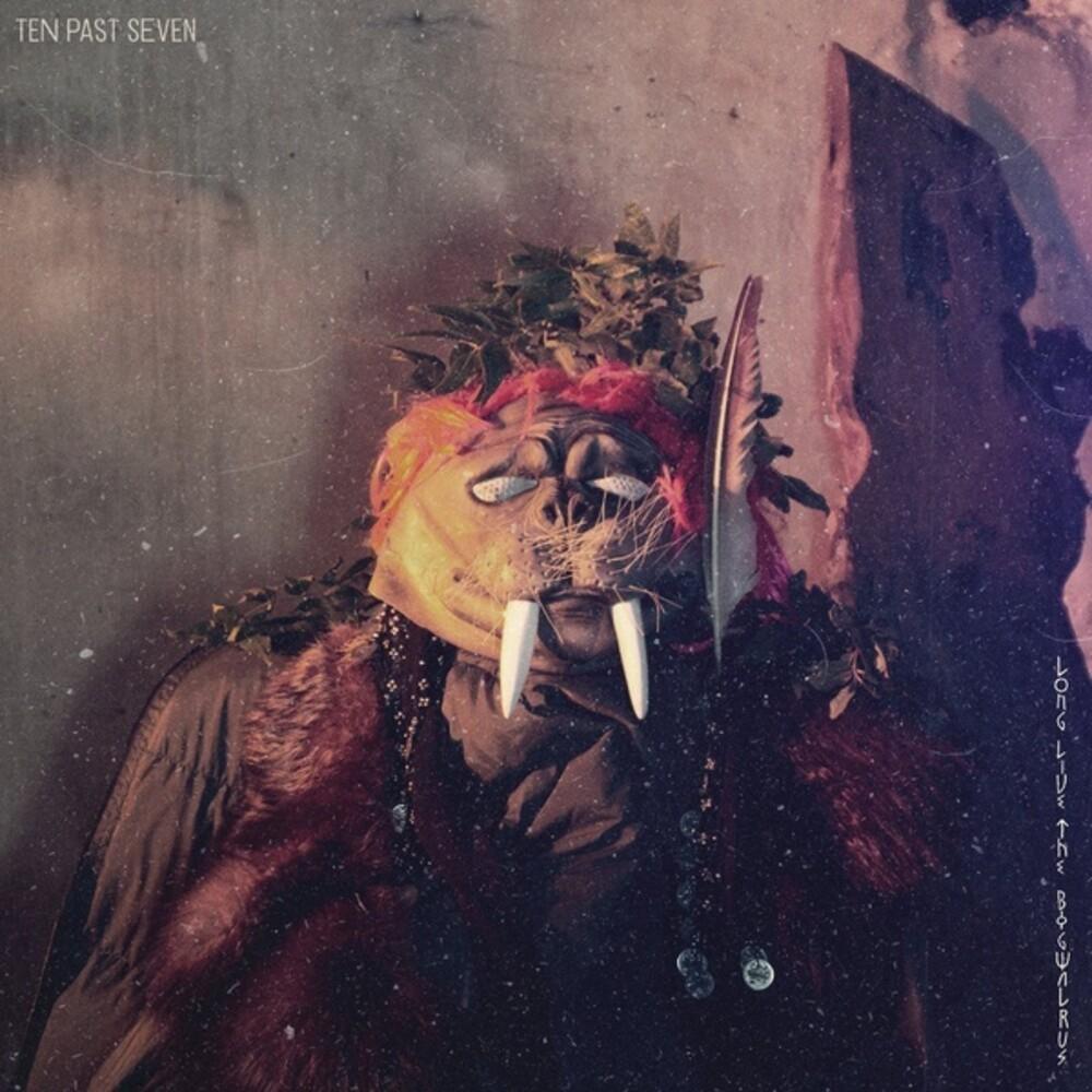 Ten Past Seven - Long Live The Bogwalrus