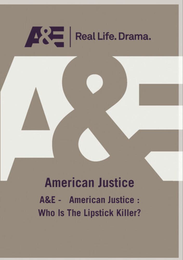 A&E - American Justice: Who Is the Lipstick Killer - A&E - American Justice: Who Is The Lipstick Killer