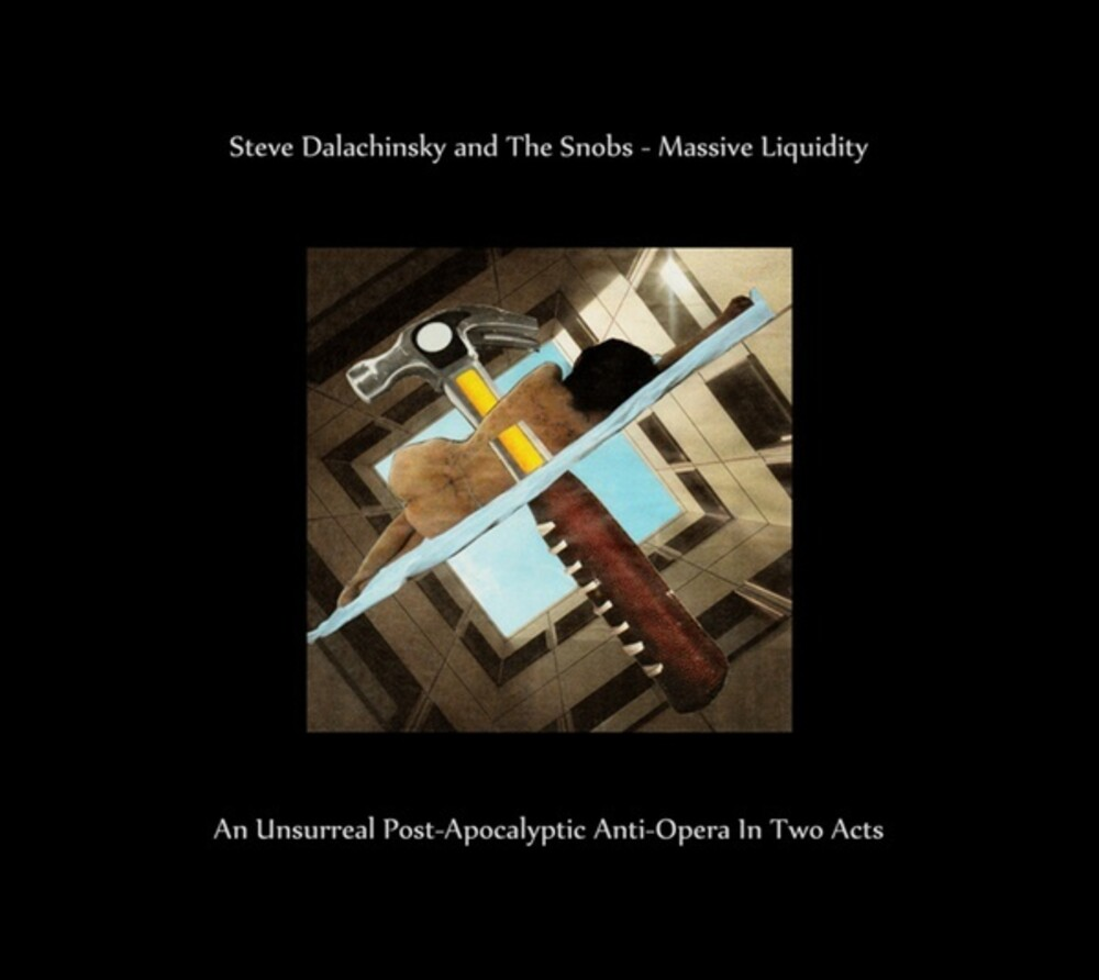 Steve Dalachinsky & The Snobs - Massive Liquidity: An Unsurreal Post-Apocalyptic A