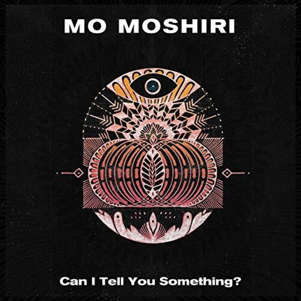 Mo Moshiri - Can I Tell You Something?