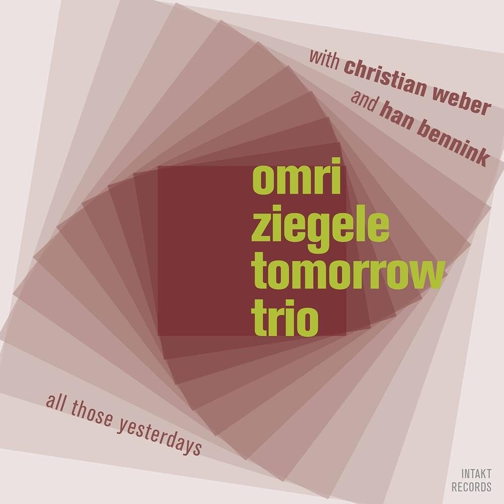 Ziegele / Omri Ziegele Tomorrow Trio - All Those Yesterdays