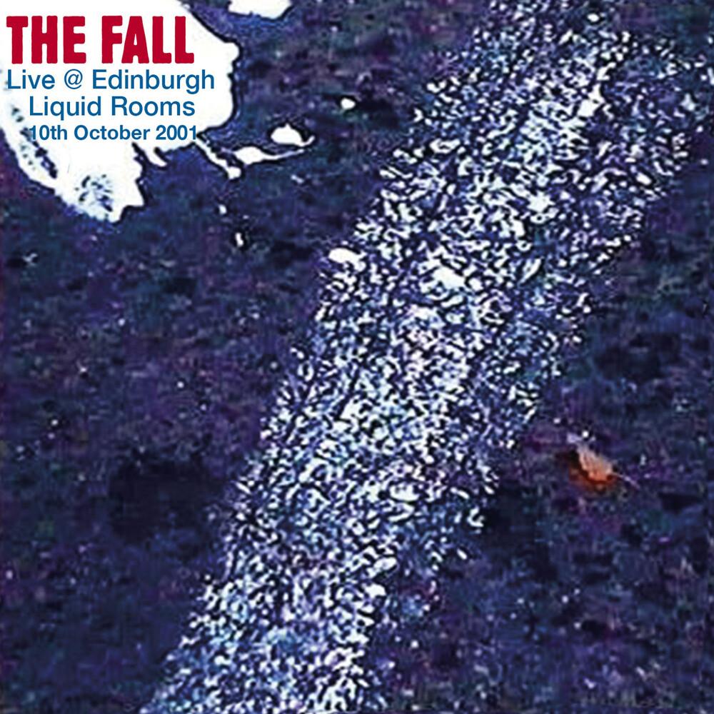 The Fall - Live In Edinburgh 2001