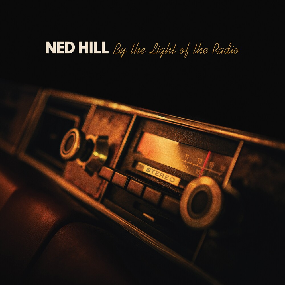 Ned Hill - By The Light Of The Radio