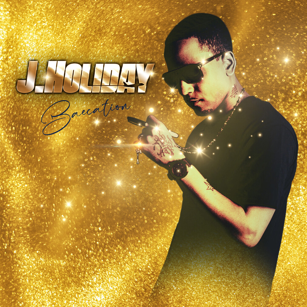 J. Holiday - Baecation (Bonus Tracks)