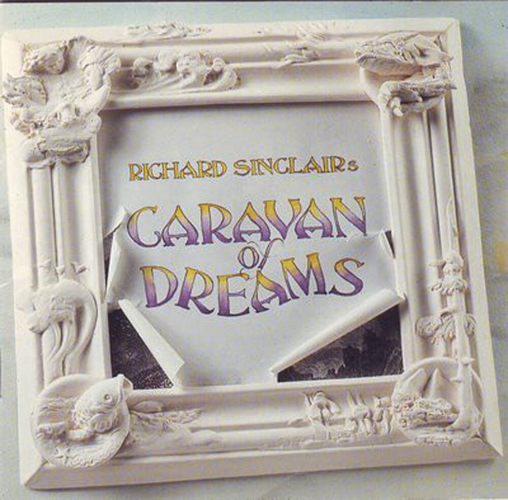 Richard Sinclair - Caravan Of Dreams [Limited Edition] (Spec)