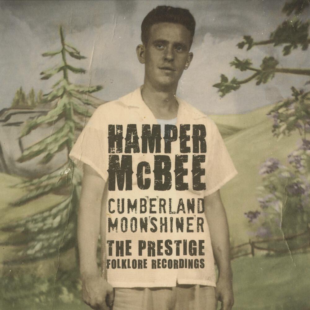 Hamper Mcbee - Cumberland Moonshiner - The Prestige Folklore Recordings