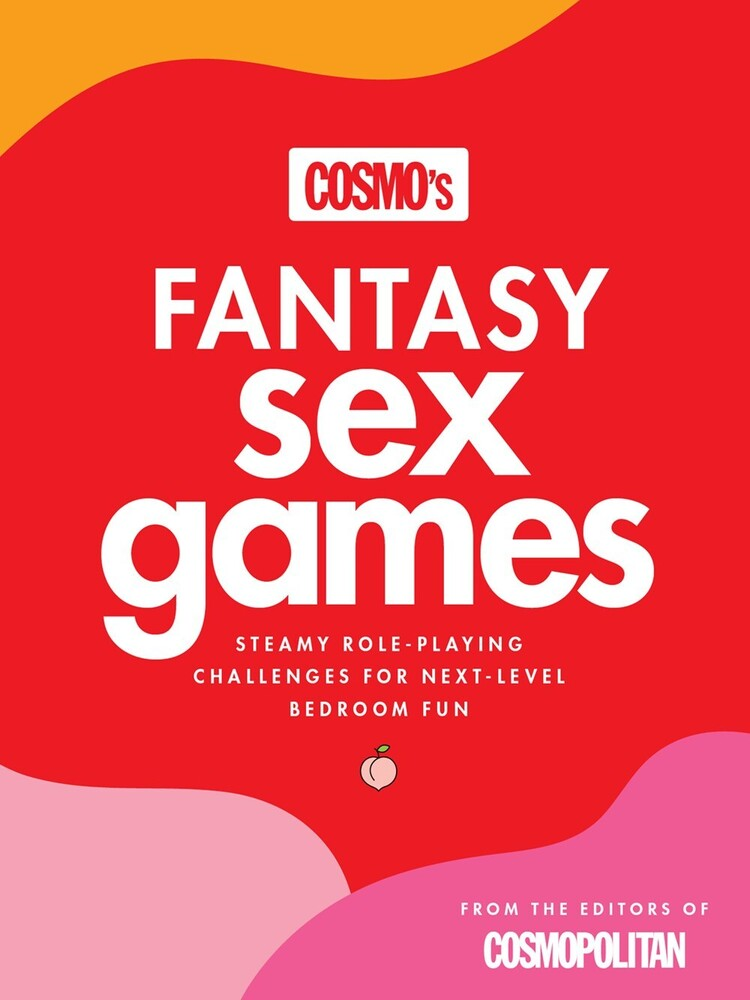 - Cosmo's Fantasy Sex Games: Steamy Role-Playing Challenges forNext-Level Bedroom Fun