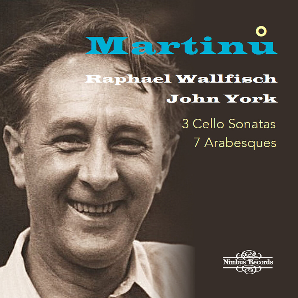 Martinu / Wallfisch / York - 3 Cello Sonatas / 7 Arabesques