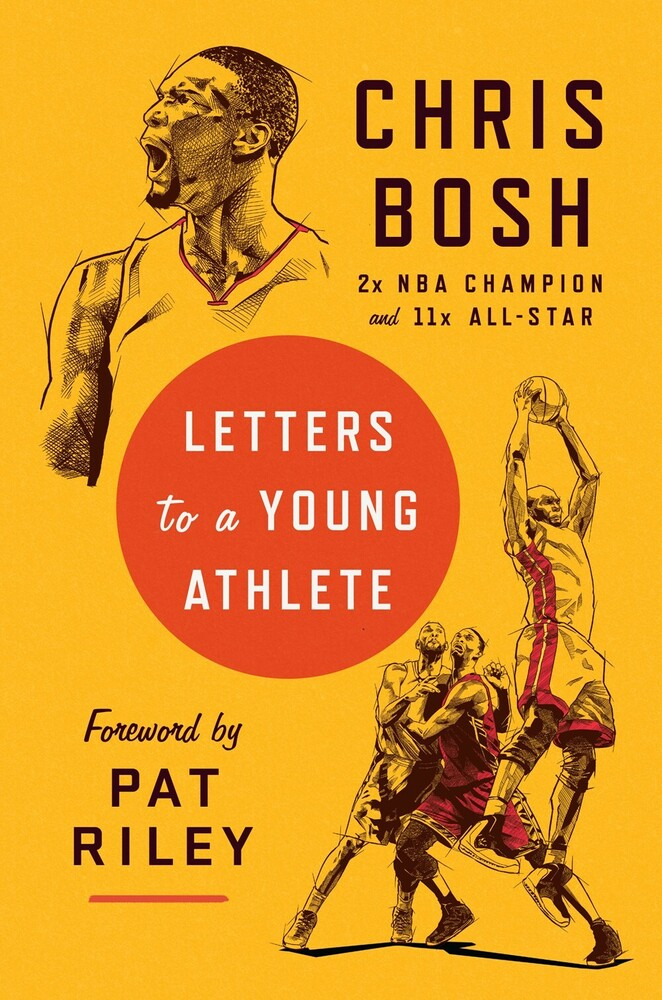 Bosh, Chris - Letters to a Young Athlete