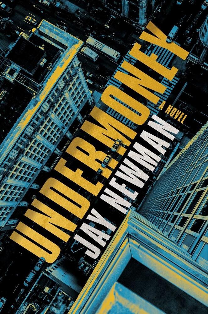 Newman, Jay - Undermoney: A Novel