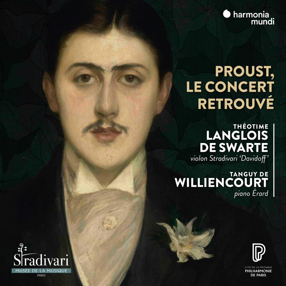 Theotime Langlois De Swarte / Tanguy Williencourt - Proust, Le Concert Retrouve