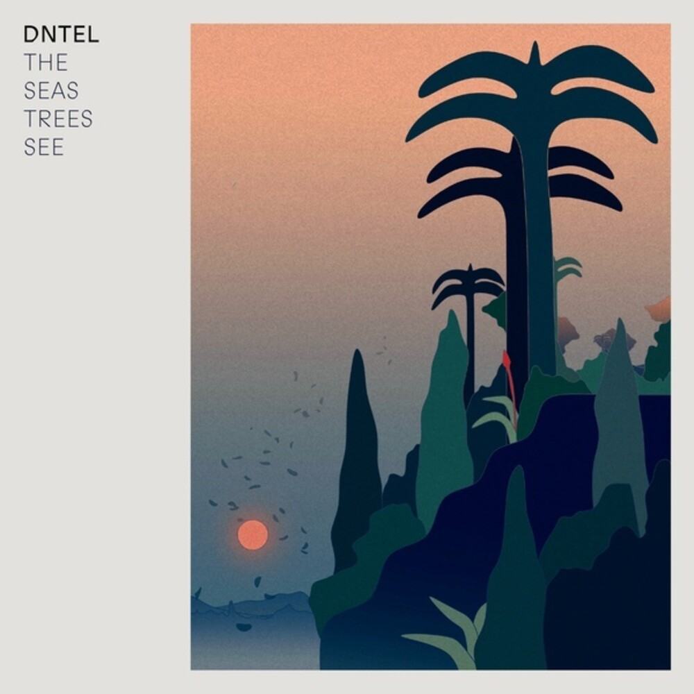 Dntel - The Seas Trees See
