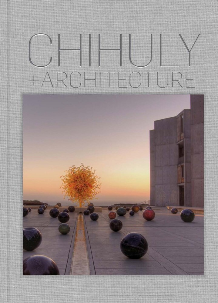 Eleanor Heartney - Chihuly And Architecture (Hcvr)