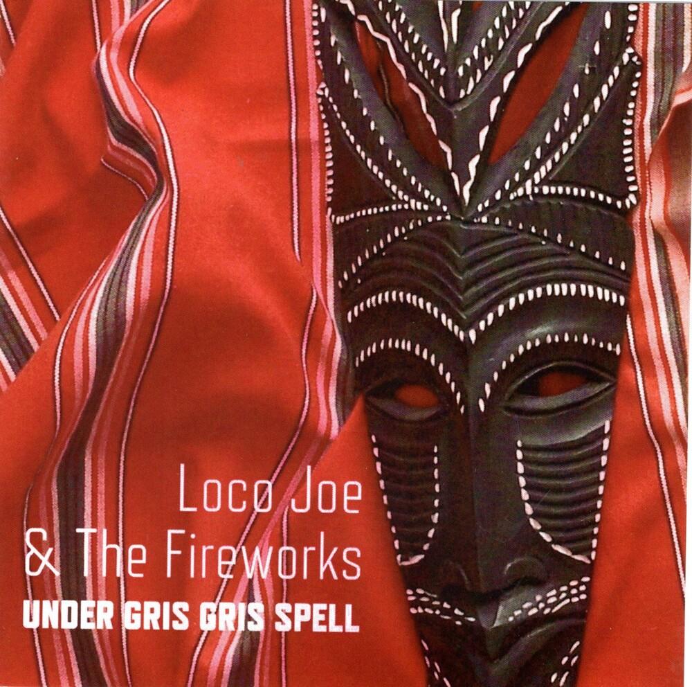 Loco Joe & the Fireworks - Under Gris Gris Spell