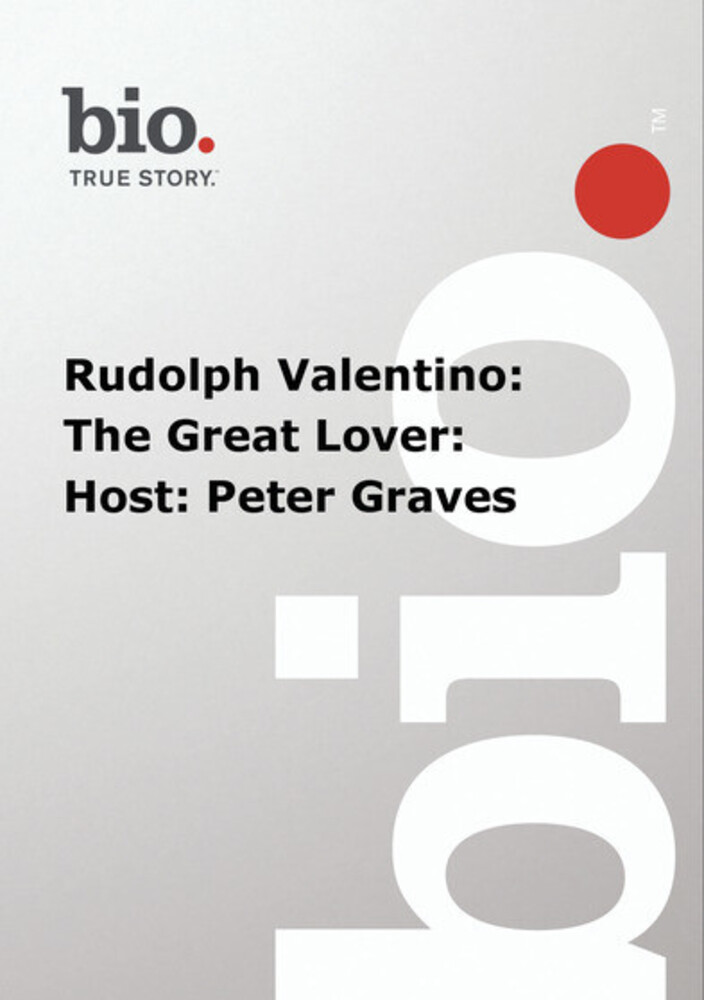 Biography - Rudolph Valentino: Great Lover: Host - Biography - Rudolph Valentino: Great Lover: Host