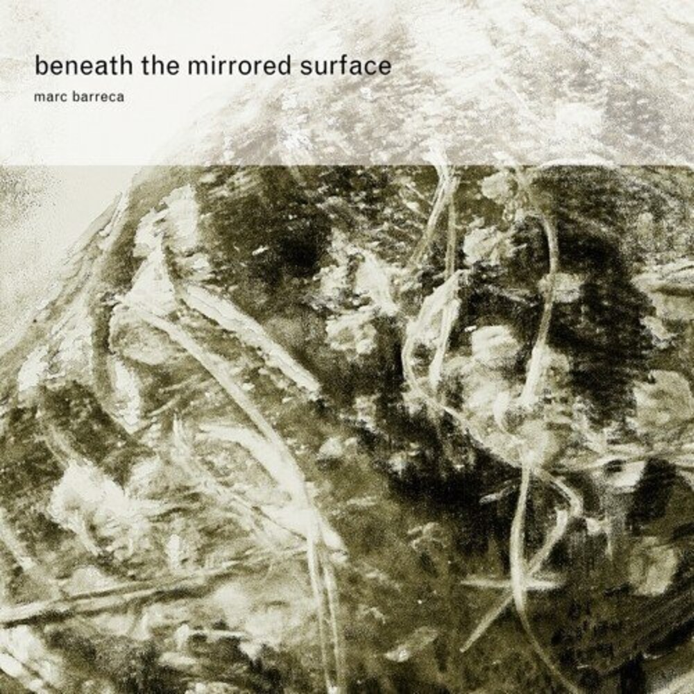 Marc Barreca - Beneath The Mirrored Surface