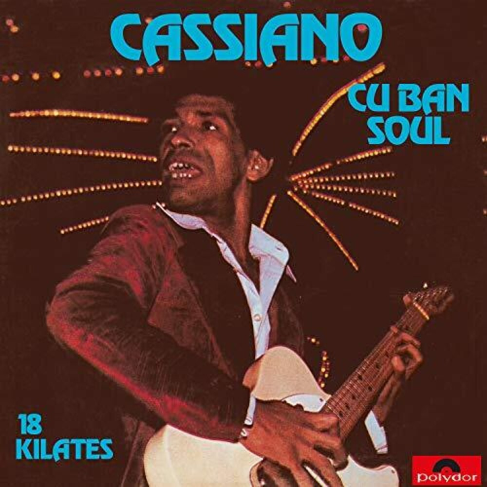 Cassiano - Cuban Soul 18 Kilates