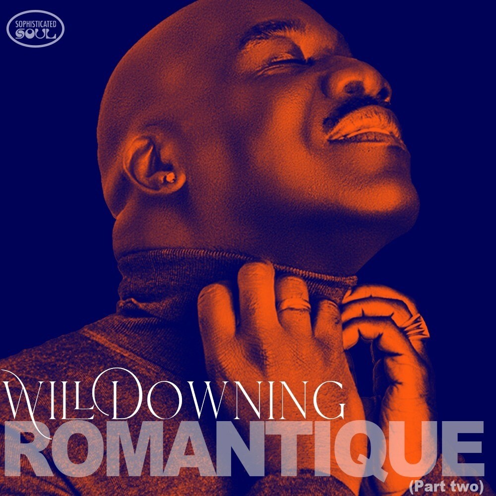 Will Downing - Romantique (Part Two)