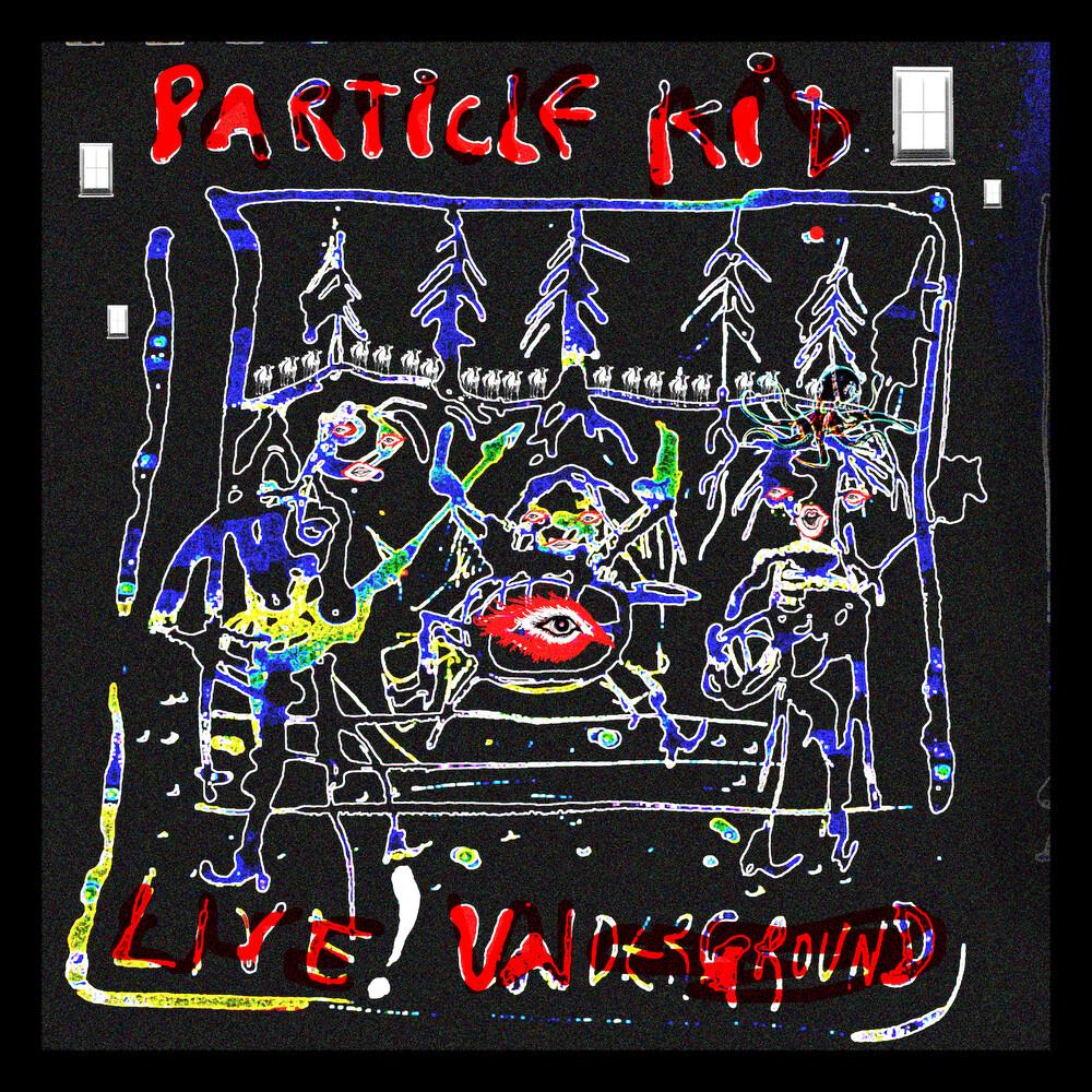 Particle Kid - Live! Underground