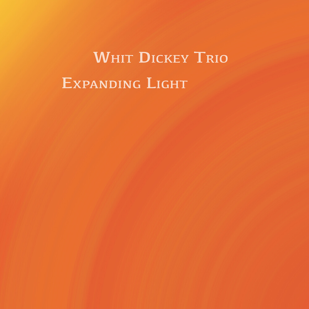 Whit Dickey - Expanding Light