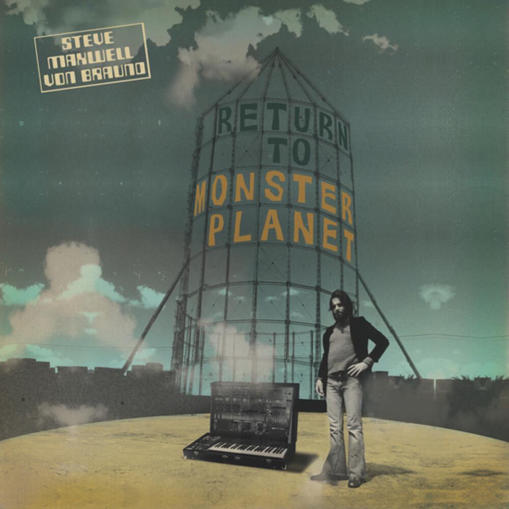 Steve Braund Maxwell Von - Return To Monster Planet