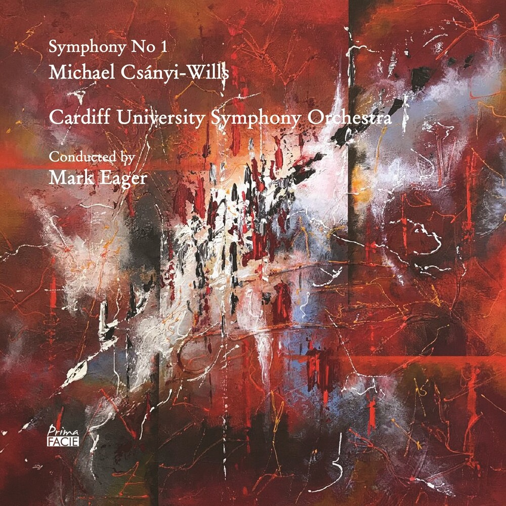 Michael Wills Csanyi & Cardiff University Symphony - Symphony No 1
