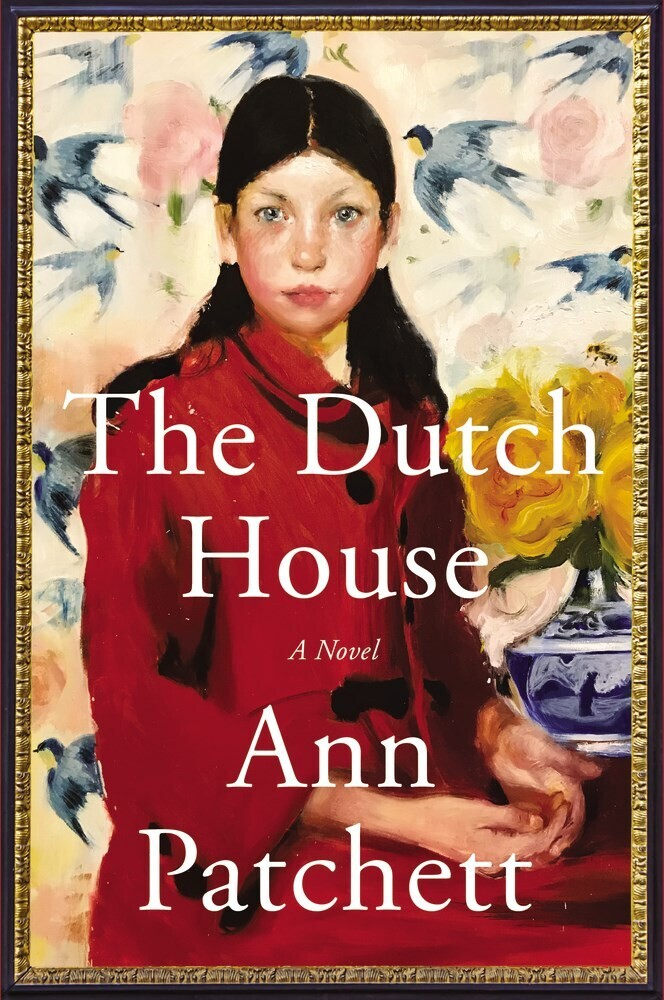 - The Dutch House: A Novel