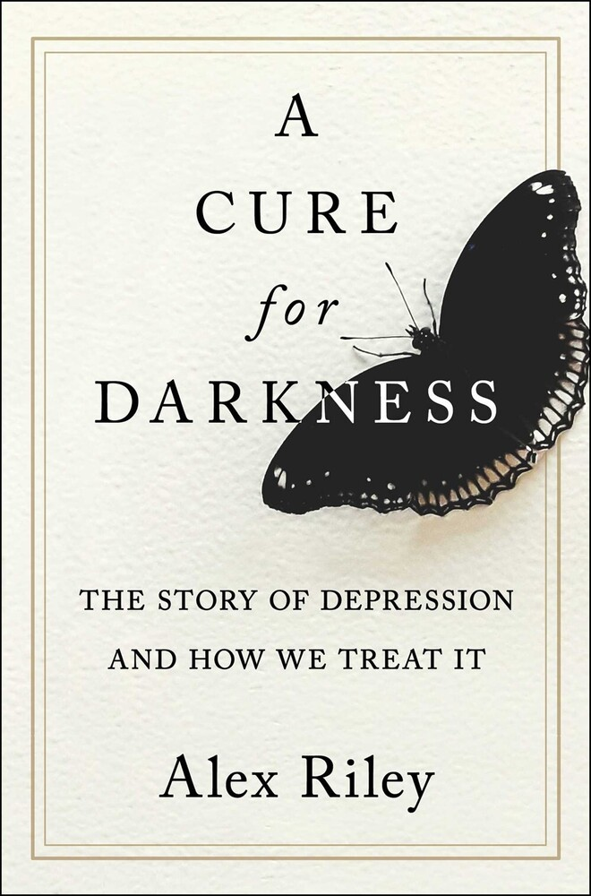 - A Cure for Darkness: The Story of Depression and How We Treat It