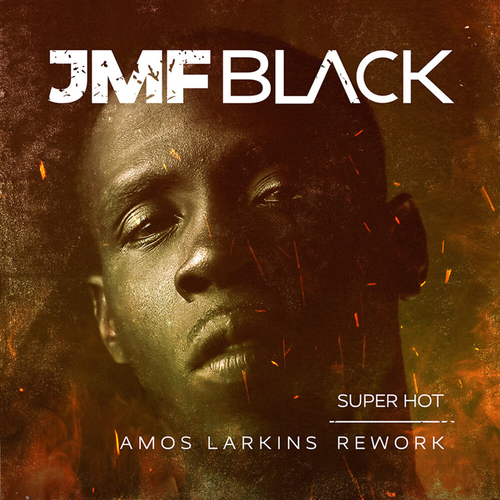 JMF Black - Super Hot - Amos Larkins Rework