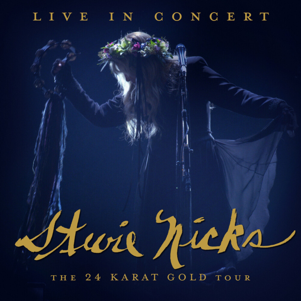 Stevie Nicks - Live In Concert: The 24 Karat Gold Tour [2CD/DVD]