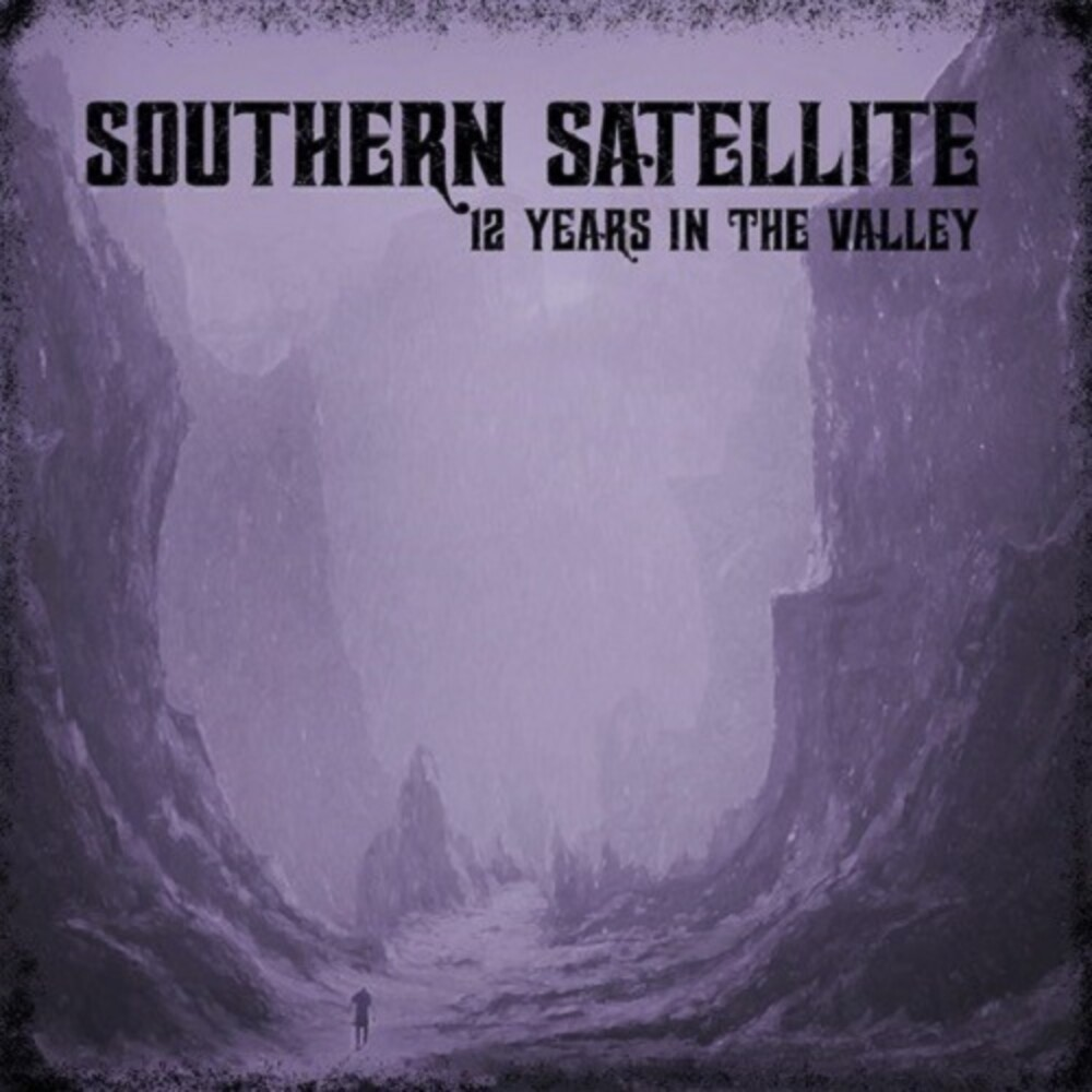 Southern Satellite - 12 Years In The Valley